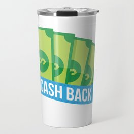 Time To Get Your Cash Back Travel Mug