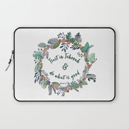 Trust in Jehovah and Do What is Good Wreath Laptop Sleeve