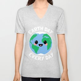 Earth Day Every Day Happy Earth Day 2018 Unisex V-Neck