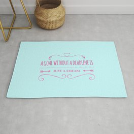 a goal without a deadline is just a dream Rug