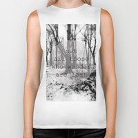 not all those who wander are lost Biker Tanks featuring not all those who wander are lost by Lara Finger