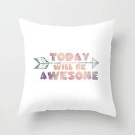 Today will be Awesome Throw Pillow