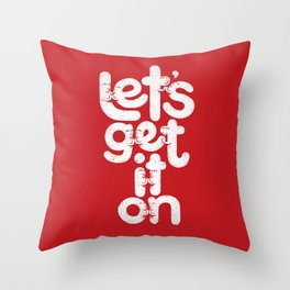 Let's Get it On Throw Pillow