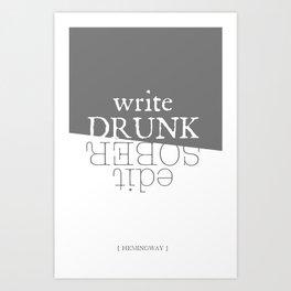 Write drunk, edit sober Art Print