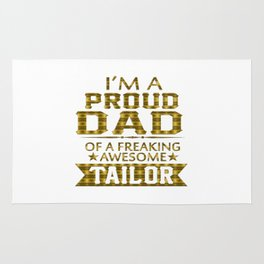 I'M A PROUD TAILOR'S DAD Rug