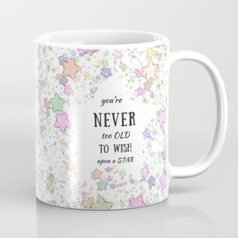 Never too Old to Wish a Pretty Star Coffee Mug