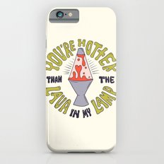 YOU'RE HOTTER... Slim Case iPhone 6