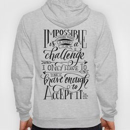Impossible Is A Challenge Hoody