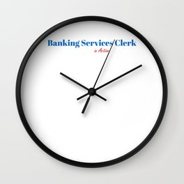 Happy Banking Services Clerk Wall Clock