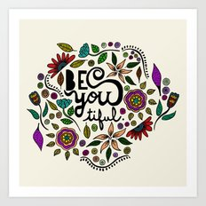 Be You-Tiful Art Print