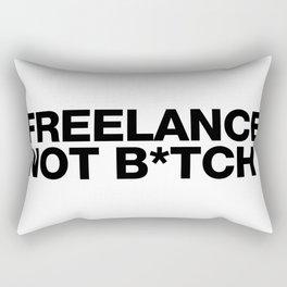 Freelance, not b*tch. Rectangular Pillow