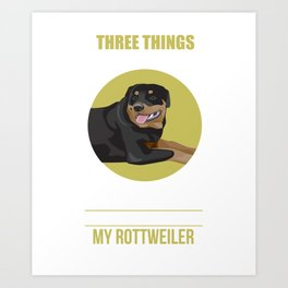 Don't Mess With My Family, Freedom, or My Rottweiler Art Print