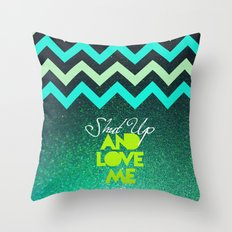 SHUT UP AND LOVE ME © - EMERALD GREEN - Throw Pillow