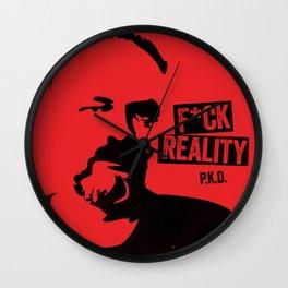 f*ck reality - philip k. dick Wall Clock