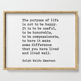 The Purpose Of Life, Ralph Waldo Emerson Quote Serving Tray