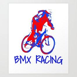BMX BIke, BMX Racing, BMX Gifts Art Print