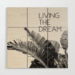 Living The Dream Wood Wall Art
