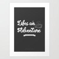 Life's an Adventure Art Print