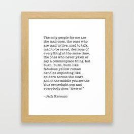 Jack Kerouac - On the Road - The only people for me are the mad ones, Framed Art Print