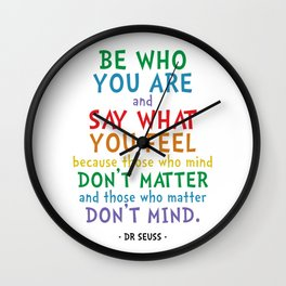 Be Who You Are Quote - Dr Seuss Wall Clock
