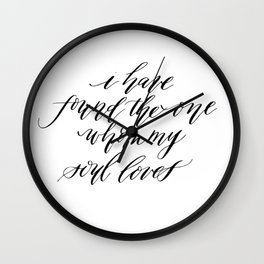 I Have Found the One Whom My Soul Loves Wall Clock