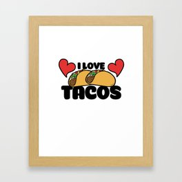 I love tacos Framed Art Print