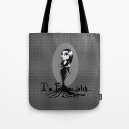 I'm Fabulous...bitch Tote Bag