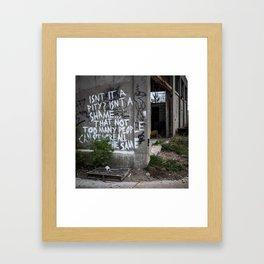 Isn't it a pity... Framed Art Print