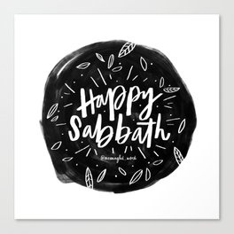 Happy Sabbath Canvas Print