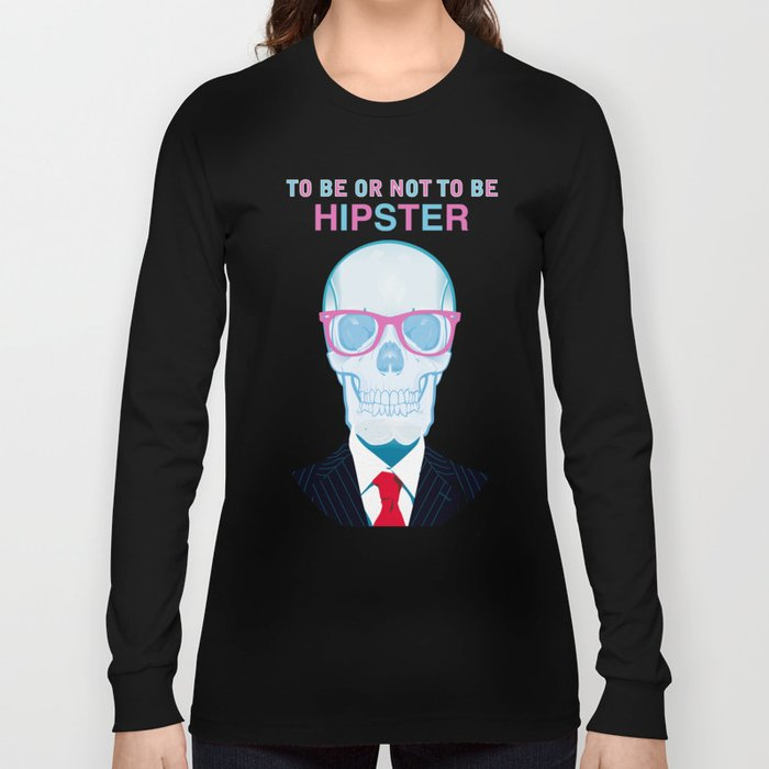 To Be or Not To Be.....Hipster (II) Long Sleeve T-shirt