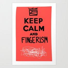 Keep Calm And Fingerism Art Print