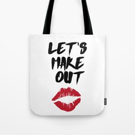 LETS MAKE OUT - Love Valentines Day Quote Tote Bag