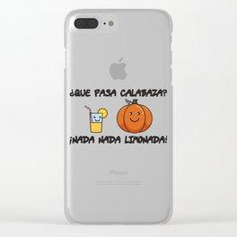 Que Pasa Calabaza Nada Limonada Gift Clear iPhone Case