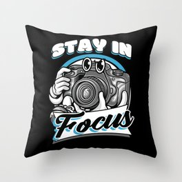 Stay in Focus funny Camera Throw Pillow