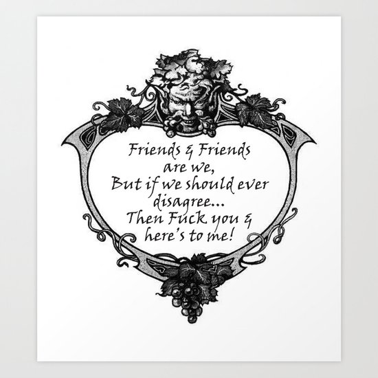 A TOAST: Friends & Friends Are We... Art Print