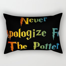 Never Apologize For The Potter Rectangular Pillow