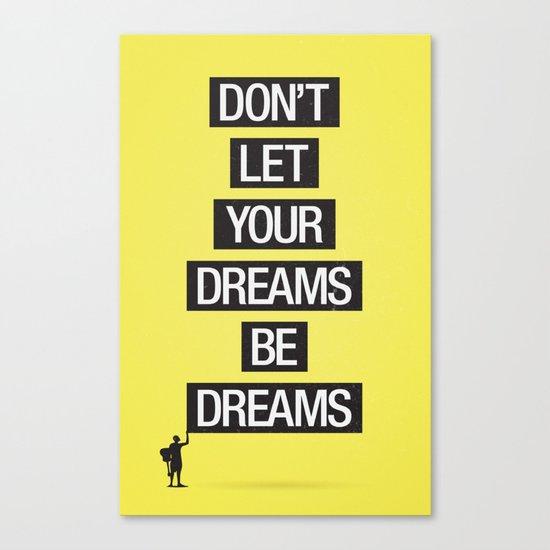 Dreams Be Dreams Canvas Print