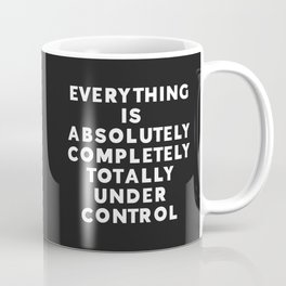 Completely Under Control Funny Quote Coffee Mug