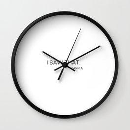 I Saw That, Karma Quote, Karma Art Wall Clock
