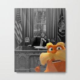 """Trump vs Lorax """"UNLESS..."""" Metal Print"""