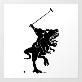 Big foot playing polo on a T-rex Art Print