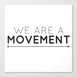 We Are A Movement Canvas Print