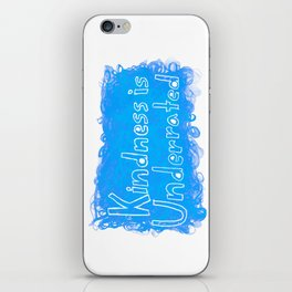 Kindness is Underrated iPhone Skin