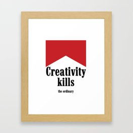 Creativity kills... Framed Art Print