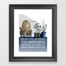 Nothing is truly from scratch. Framed Art Print