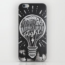Happiness Can Be Found in the Darkest of Times iPhone Skin