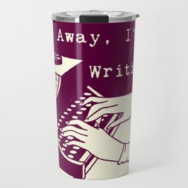 Go Away, I'm Writing (purple/cream) Travel Mug