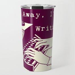 Go Away, I'm Writing (purple/cream) Travel Mug