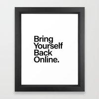 Bring Yourself Back Online Typography Framed Art Print