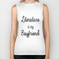 literature Biker Tanks featuring literature is my boyfriend  by Beautiful Bibliophile's Boutique